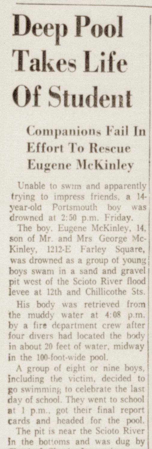 """""""Deep Pool Takes Life of Student. Companions Fail In Effort to Rescue Eugene McKinley,"""" Portsmouth Daily Times (10 June 1961)."""